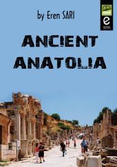 ANCIENT ANATOLIA: Ancient History of Anatolia