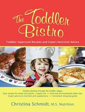 The Toddler Bistro: Toddler-Approved Recipes and Expert Nutrition Advice