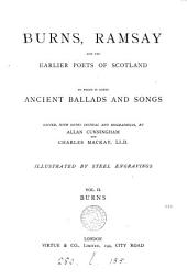 Burns, Ramsay and the Earlier Poets of Scotland ; to which is Added, Ancient Ballads and Songs: Volume 2