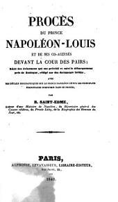 Procès du prince Napoléon-Louis et de ses co-accusés ...