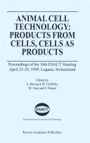 Animal Cell Technology: Products from Cells, Cells as Products