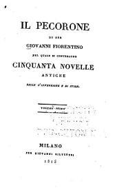 Il Pecorone di Ser Giovanni Fiorentino: nel quale si contengono cinquanta novelle antiche, belle d'invenzione e di stile ...