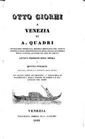 Otto giorni a Venezia. 8. ed. dell'opera e 5. italiana ampliata, riveduta e corr. dall' autore