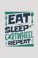 Eat Sleep Cartwheel Repeat