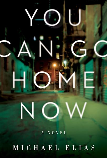 Download You Can Go Home Now Book