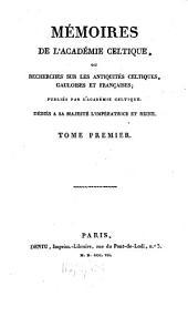 Mémoires de l'Académie Celtique, ou mémoires d'antiquités celtiques, gauloises et françaises: Volume1