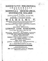 Dissertatio philosophica inauguralis exponens nonnulla memorabilia systematis solaris: quam ... ex auctoritate ... Ludovici Conr. Schroeder ...