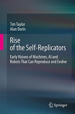 Rise of the Self Replicators