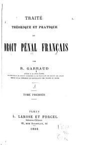 Traité théorique et pratique du droit pénal français: Volume1