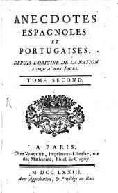 Anecdotes Espagnoles Et Portugaises: Depuis L'Origine De La Nation Jusqu'à Nos Jours, Volume2