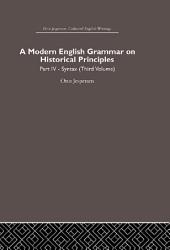A Modern English Grammar on Historical Principles: Volume 4. Syntax (third volume)