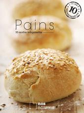 Pains, 10 recettes indispensables