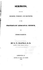 Sermons: Upon the Ministry, Worship, and Doctrines of the Protestant Episcopal Church, and Other Subjects
