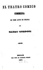 Il teatro comico: commedia di tre atti in prosa
