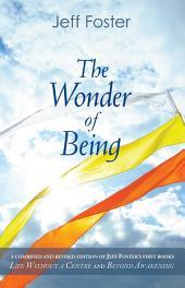 The Wonder of Being: Awakening to an Intimacy Beyond Words