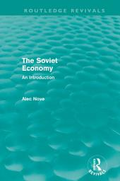 The Soviet Economy (Routledge Revivals)