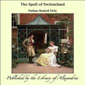 The Spell of Switzerland