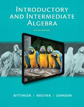 Introductory and Intermediate Algebra: Edition 5