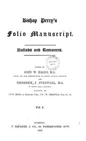 Bishop Percy's Folio Manuscript: Ballads and Romances, Volume 1