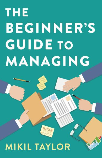 The Beginner's Guide to Managing
