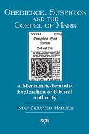 Obedience, Suspicion and the Gospel of Mark