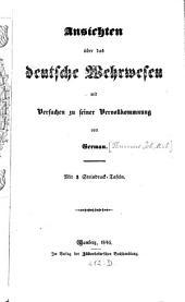 Ansichten über das deutsche Wehrwesen mit Versuchen zu seiner Vervollkommnung von Joh. Mich. Thumser