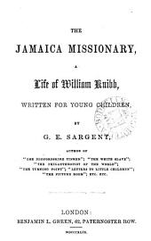 The Jamaica missionary, a life of W. Knibb