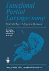 Functional Partial Laryngectomy: Conservation Surgery for Carcinoma of the Larynx