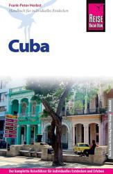 Reise Know How Cuba  Reisef  hrer f  r individuelles Entdecken PDF
