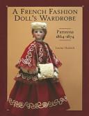 French Fashion Doll's Wardrobe Patterns 1864-1874