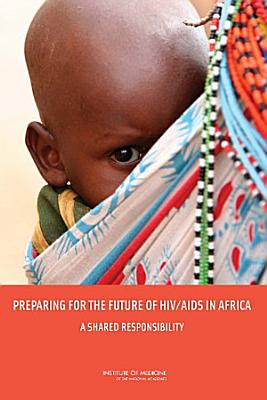 Preparing for the Future of HIV AIDS in Africa