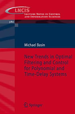 New Trends in Optimal Filtering and Control for Polynomial and Time Delay Systems PDF