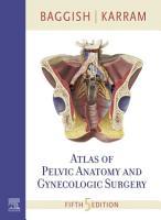 Atlas of Pelvic Anatomy and Gynecologic Surgery E Book PDF