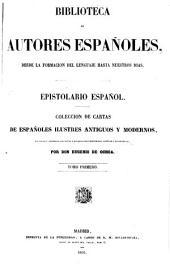 Epistolario español: Coleccion de cartas de españoles ilustres antiguos y modernos, recogida y ordenada con notas y aclaraciones históricas, críticas y biográficas