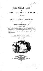 Recreations in Agriculture, Natural-history, Arts, and Miscellaneous Literature: Volume 4