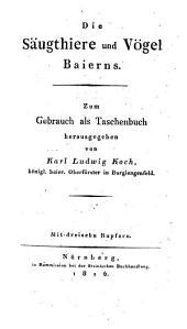 Die Säugthiere und Vögel Baierns: zum Gebrauch als Taschenbuch