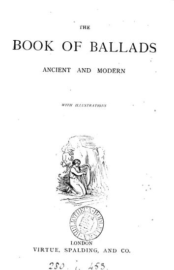 The Book of Ballads  Ancient and Modern PDF