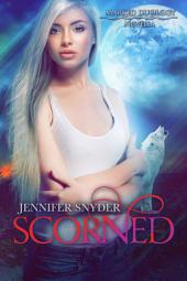 Scorned: Marked Duology, Book 3, Book 3