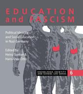 Education and Fascism: Political Formation and Social Education in German National Socialism