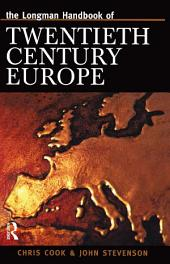 Longman Handbook of Twentieth Century Europe