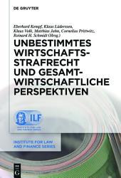 Unbestimmtes Wirtschaftsstrafrecht und gesamtwirtschaftliche Perspektiven PDF