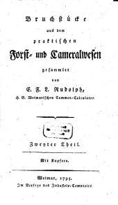 Bruchstücke aus dem praktischen Forst- und Cameralwesen: Mit Kupfern, Band 2