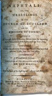 Naphtali, or the Wrestlings of the Church of Scotland for the Kingdom of Christ, etc. By Sir James Stewart and James Stirling