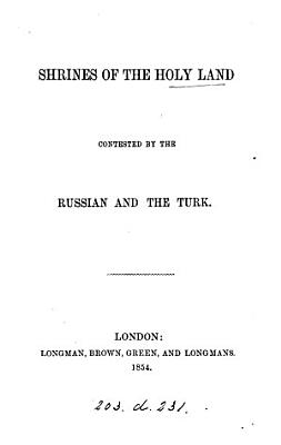 Shrines of the Holy land contested by the Russian and the Turk