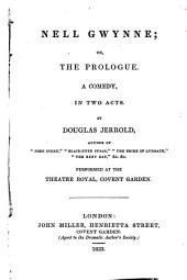 Nell Gwynne, Or, The Prologue: A Comedy in Two Acts