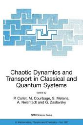 Chaotic Dynamics and Transport in Classical and Quantum Systems: Proceedings of the NATO Advanced Study Institute on International Summer School on Chaotic Dynamics and Transport in Classical and Quantum Systems, Cargèse, Corsica, 18 - 30 August 2003.