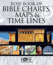 Book Of Bible Charts Maps And Time Lines Book PDF