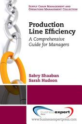 Production Line Efficiency: A Comprehensive Guide for Managers