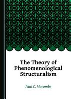 The Theory of Phenomenological Structuralism PDF