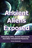 Ancient Aliens Exposed
